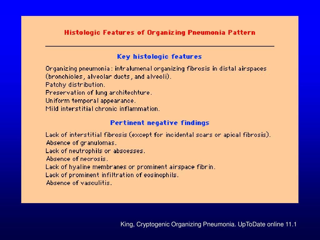 King, Cryptogenic Organizing Pneumonia. UpToDate online 11.1
