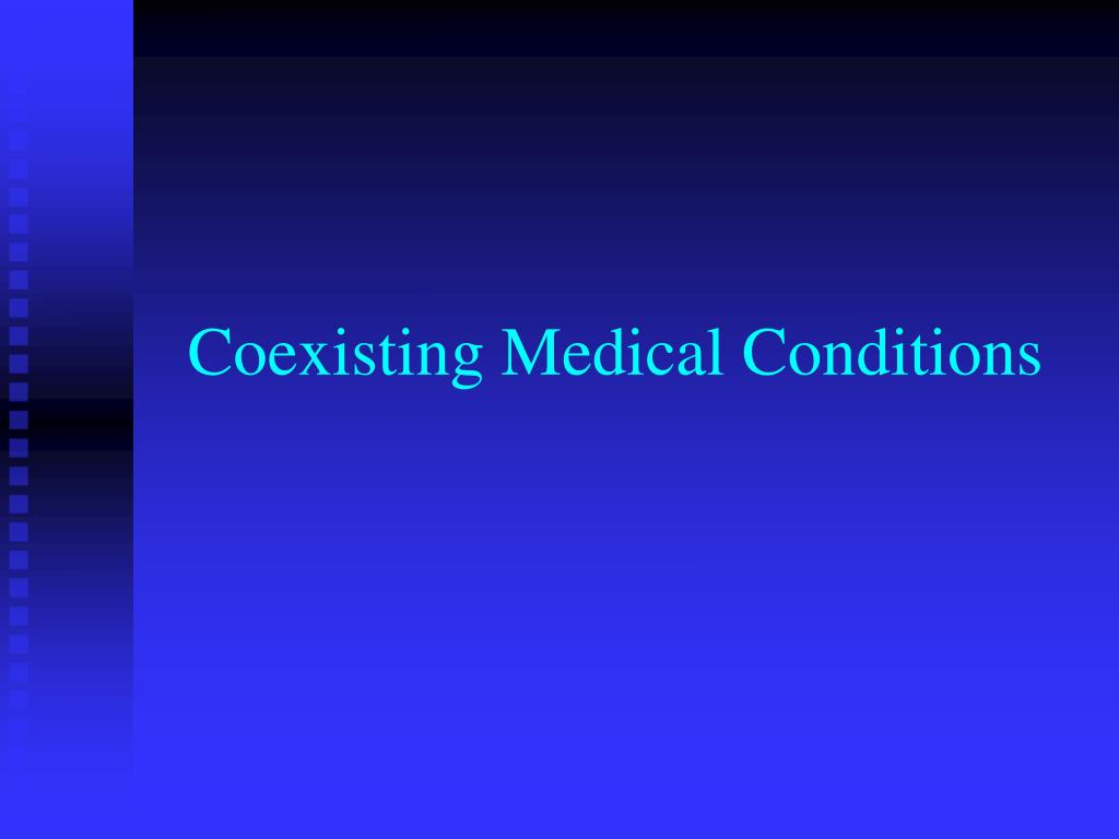 Coexisting Medical Conditions
