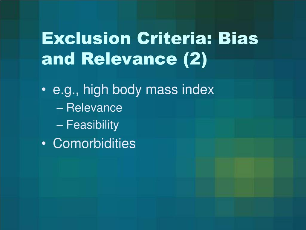 Exclusion Criteria: Bias and Relevance (2)