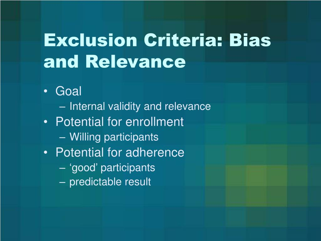 Exclusion Criteria: Bias and Relevance