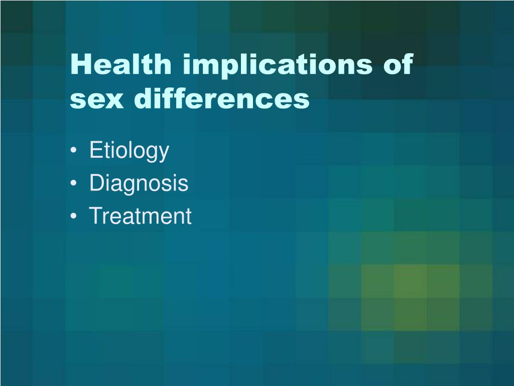Health implications of sex differences