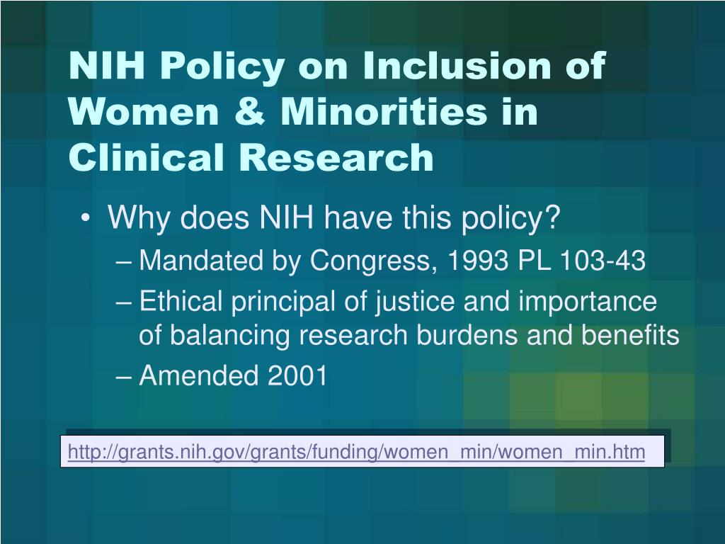 NIH Policy on Inclusion of Women & Minorities in Clinical Research