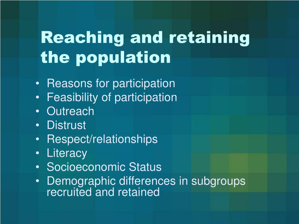 Reaching and retaining the population