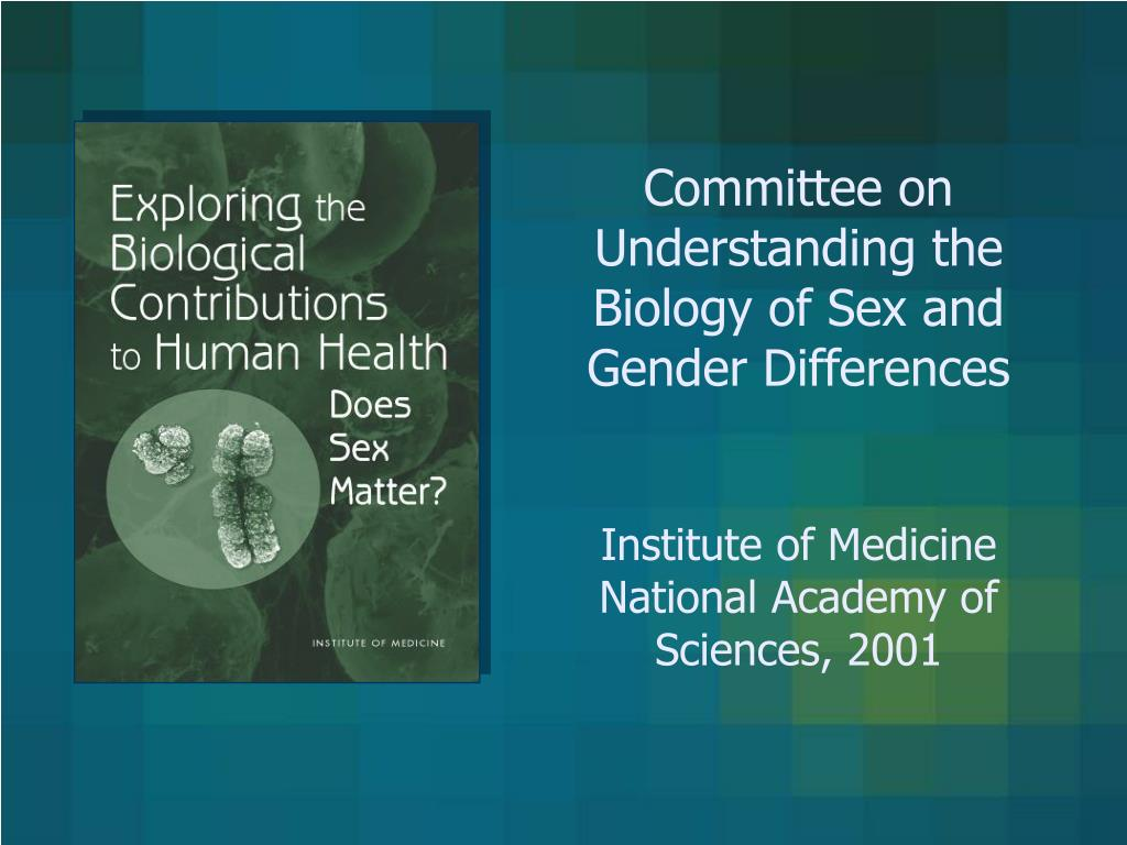 Committee on Understanding the Biology of Sex and Gender Differences