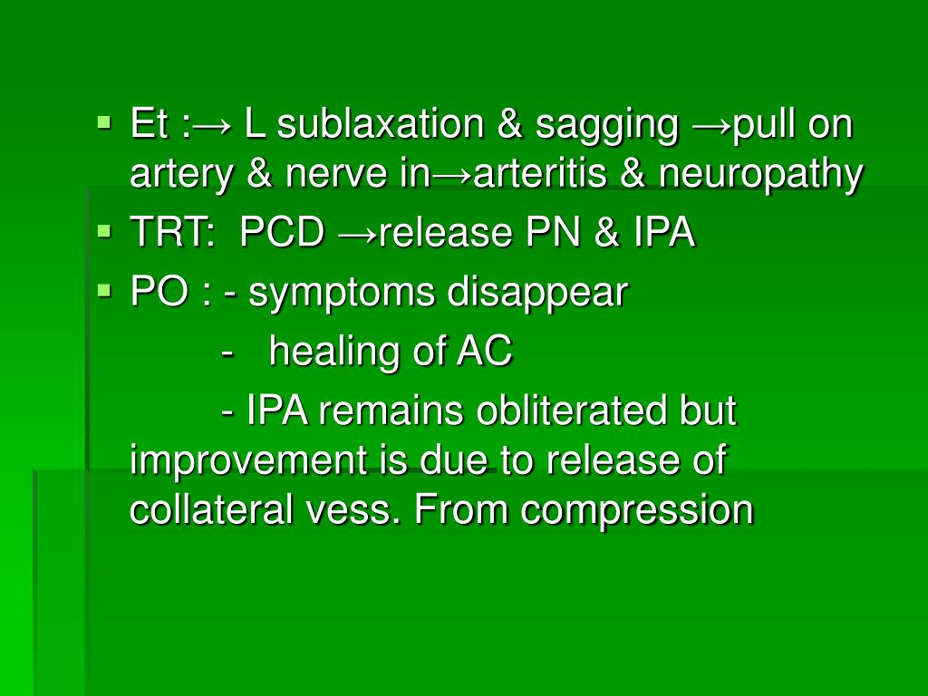 Et :→ L sublaxation & sagging →pull on artery & nerve in→arteritis & neuropathy