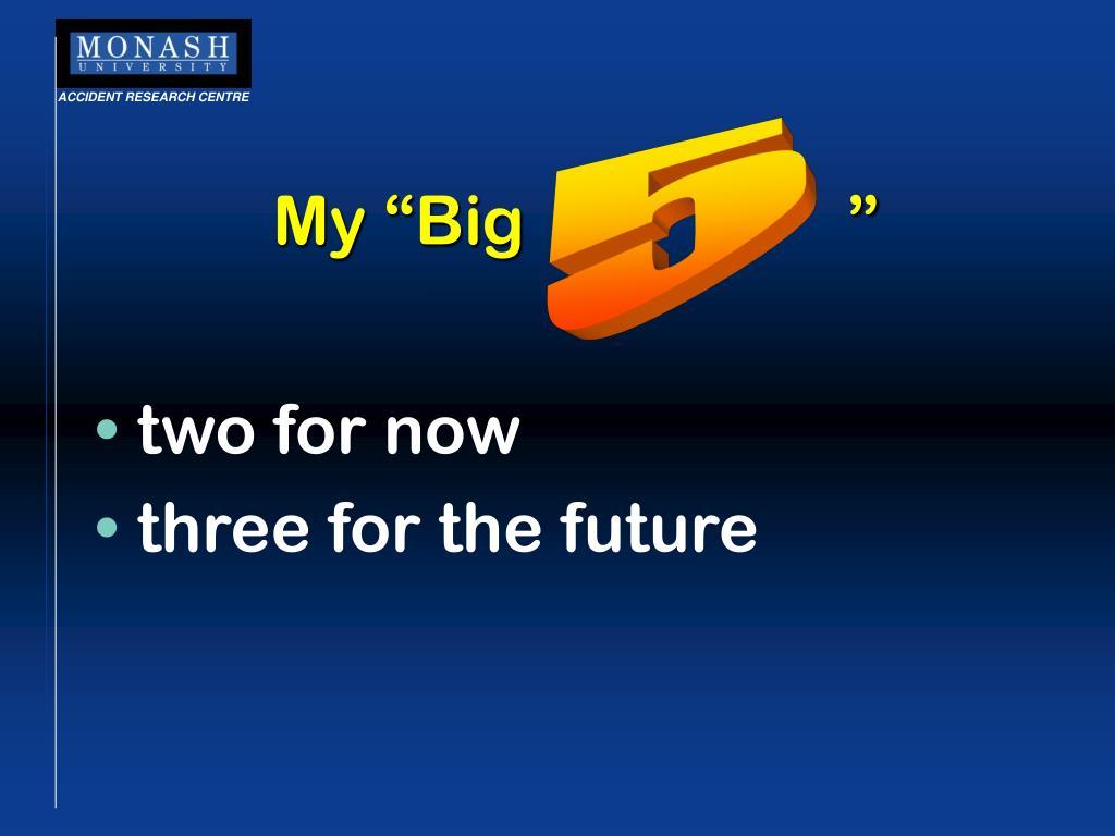 "My ""Big                   """