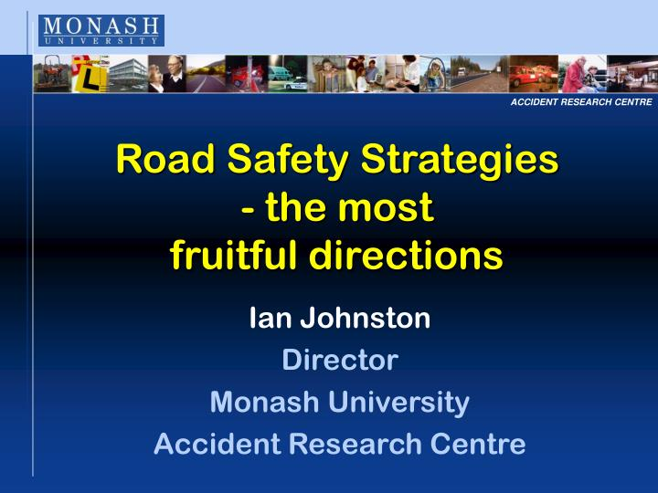 Road safety strategies the most fruitful directions