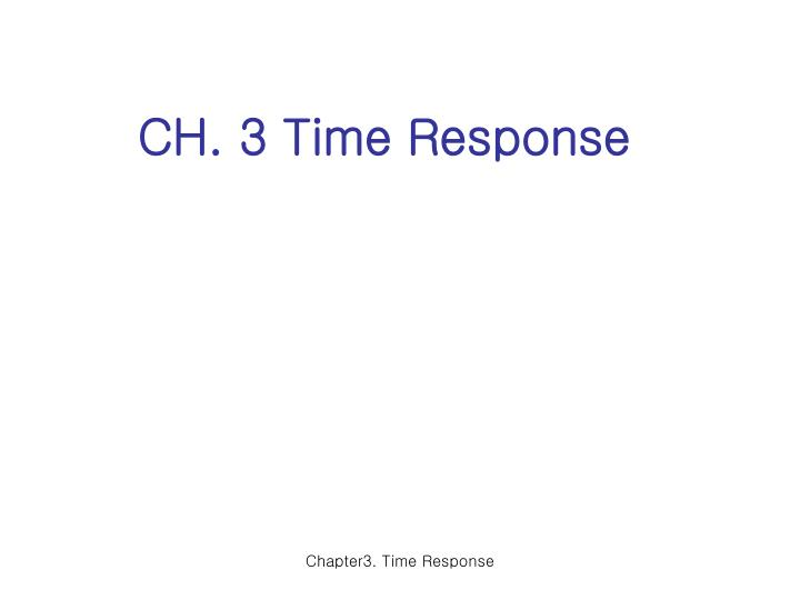 Ch 3 time response