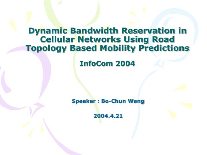Dynamic Bandwidth Reservation in