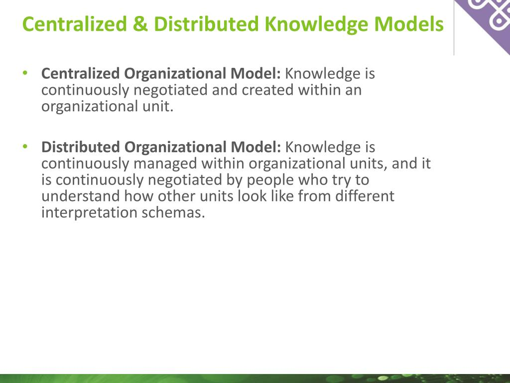 Centralized & Distributed Knowledge Models