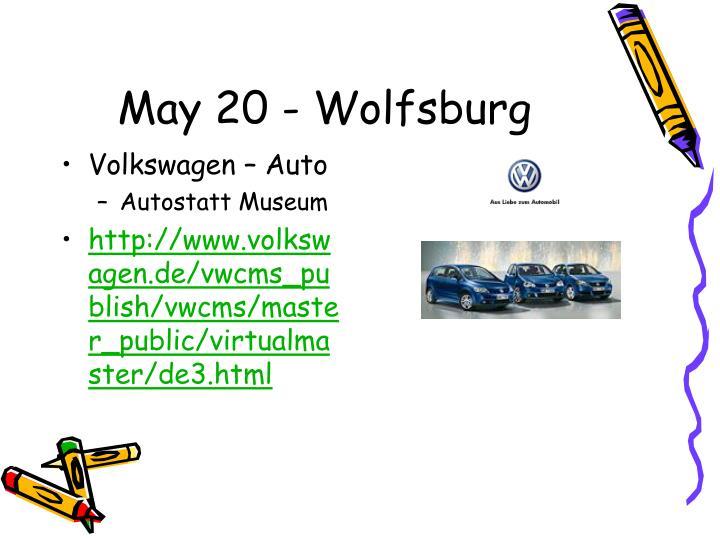 May 20 - Wolfsburg