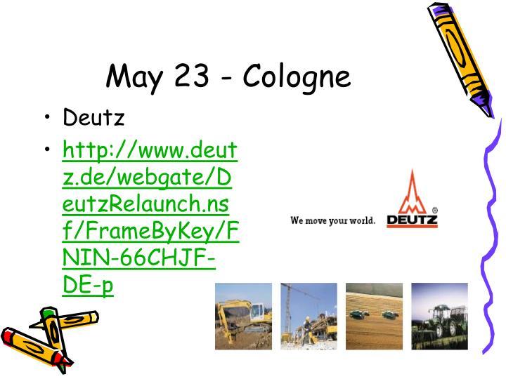 May 23 - Cologne