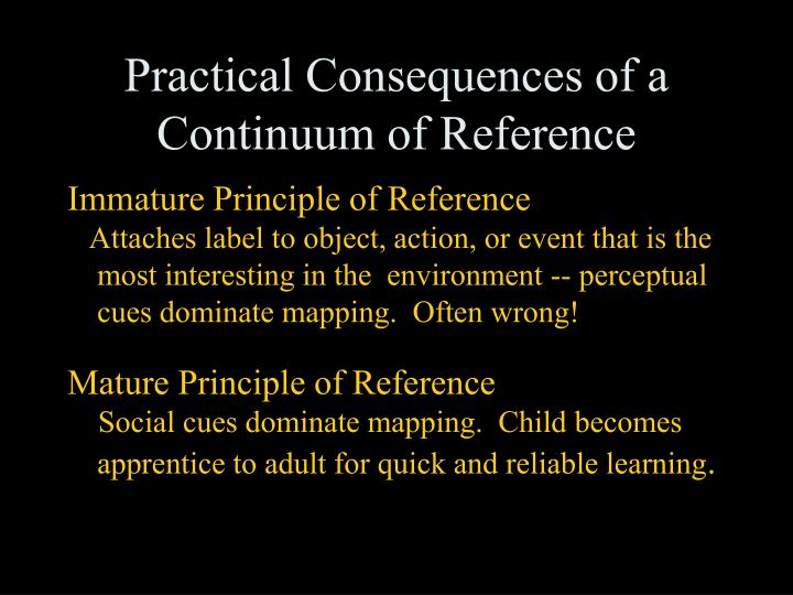 Practical Consequences of a Continuum of Reference
