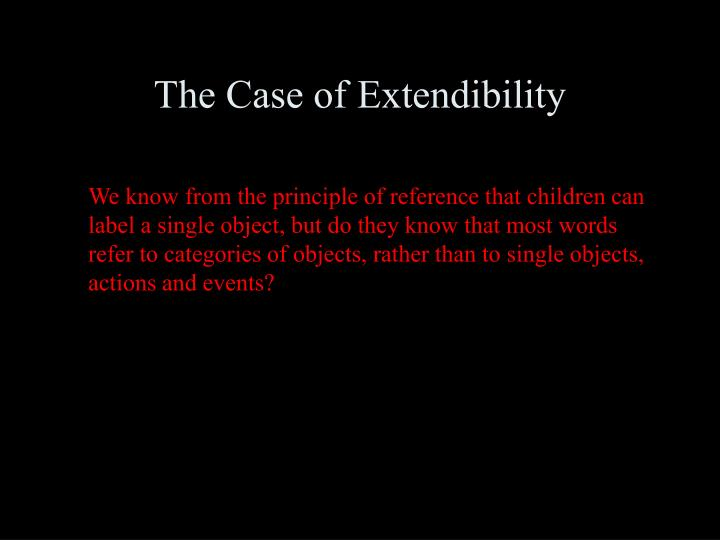 The Case of Extendibility