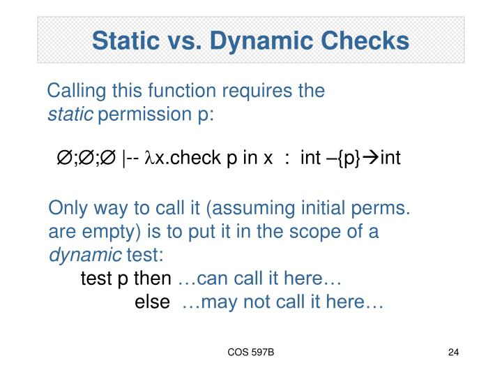 Static vs. Dynamic Checks