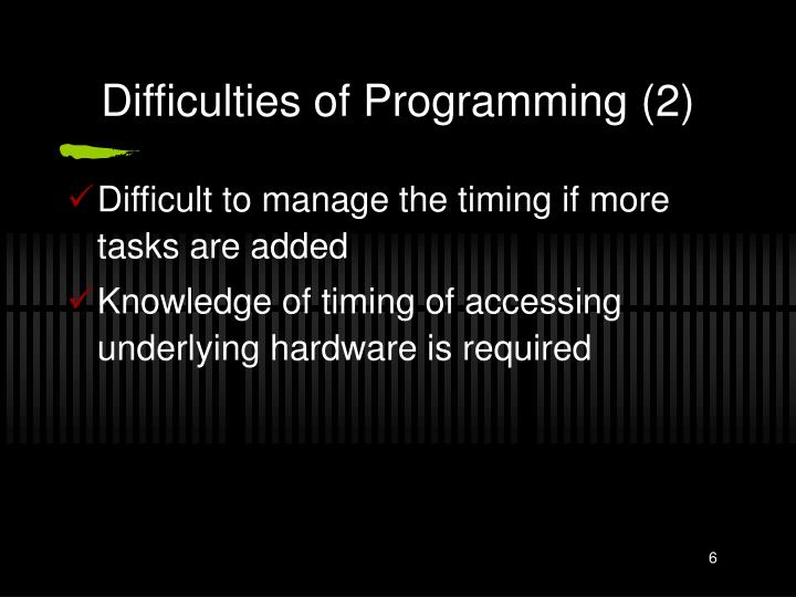 Difficulties of Programming (2)