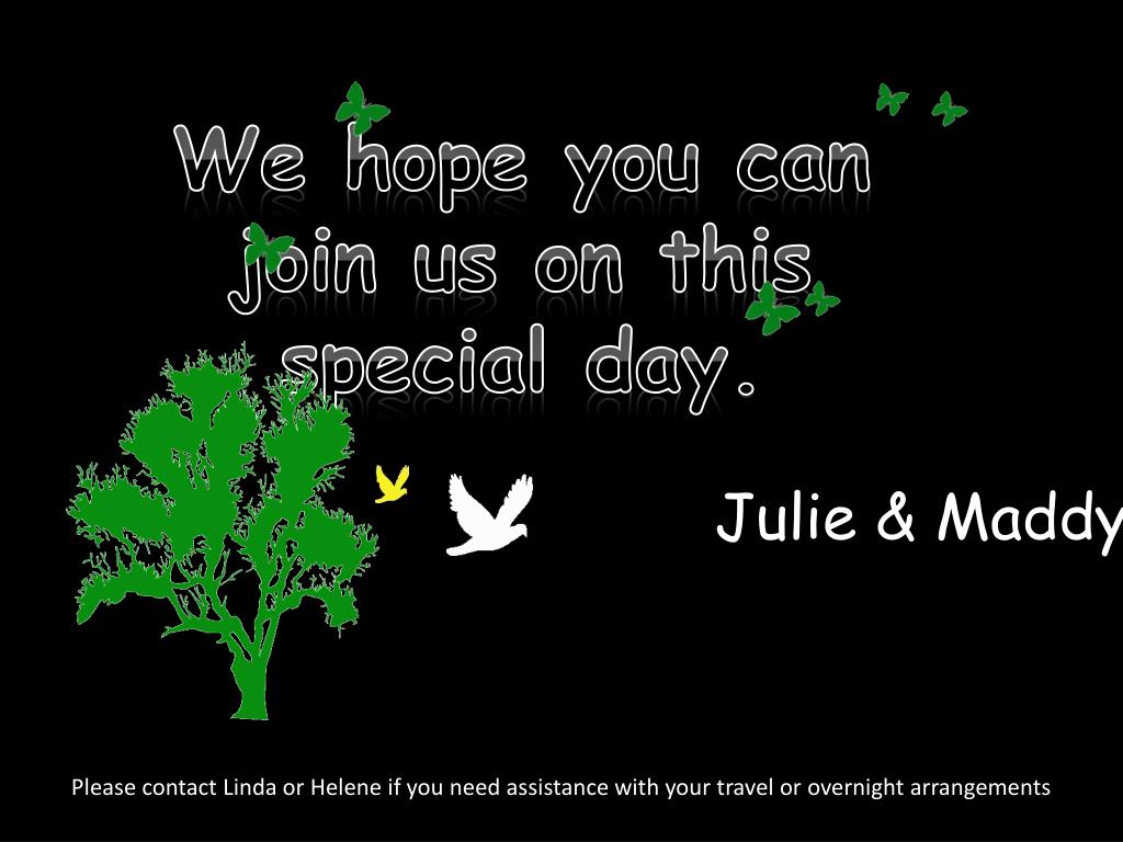 We hope you can join us on this special day.
