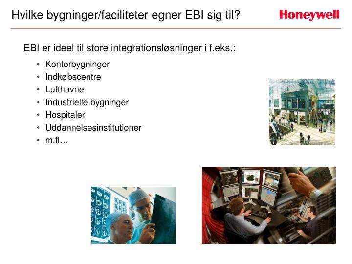 Hvilke bygninger/faciliteter egner EBI sig til?