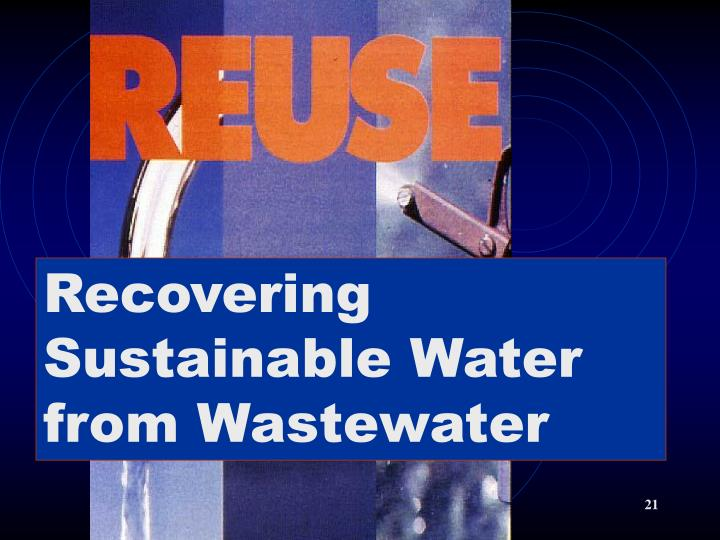 Recovering Sustainable Water from Wastewater