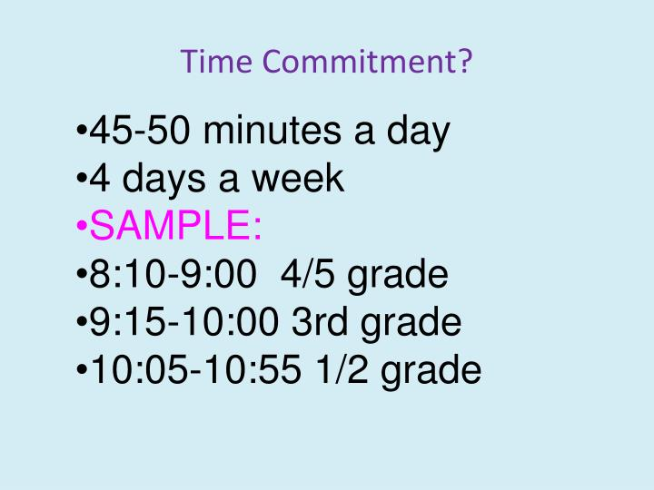 Time Commitment?