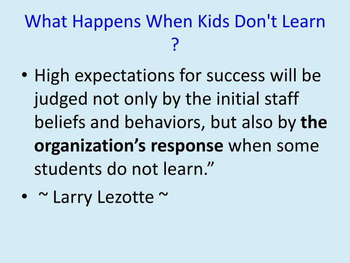 What Happens When Kids Don't Learn ?