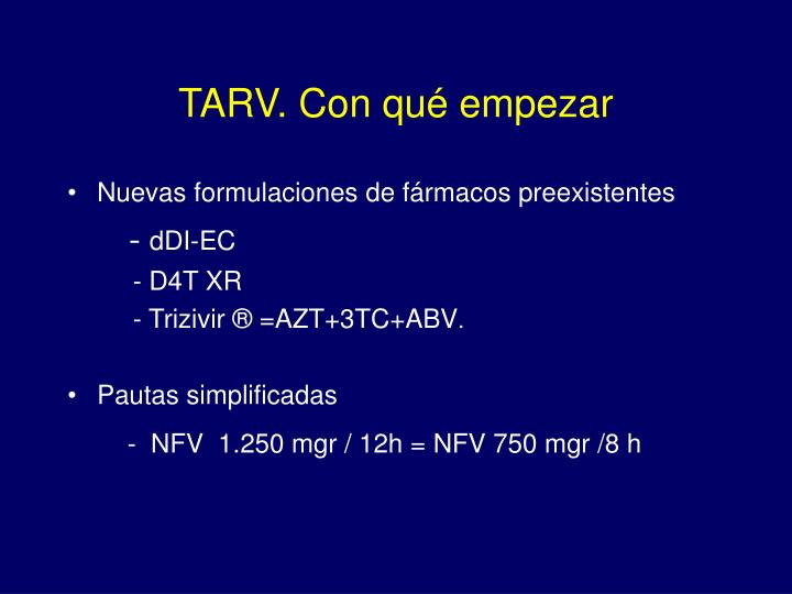 TARV. Con qué empezar
