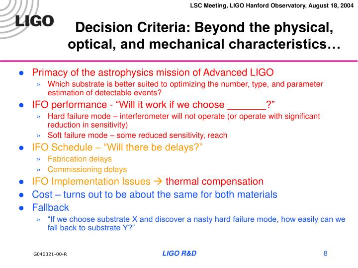 Decision Criteria: Beyond the physical, optical, and mechanical characteristics…