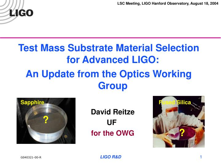 Test Mass Substrate Material Selection for Advanced LIGO: