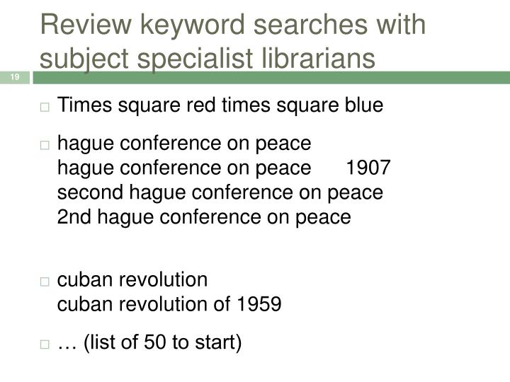 Review keyword searches with subject specialist librarians