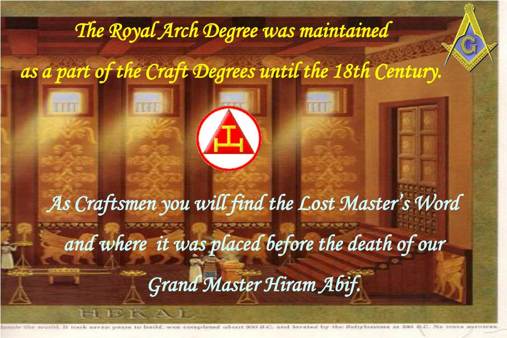 The Royal Arch Degree was maintained