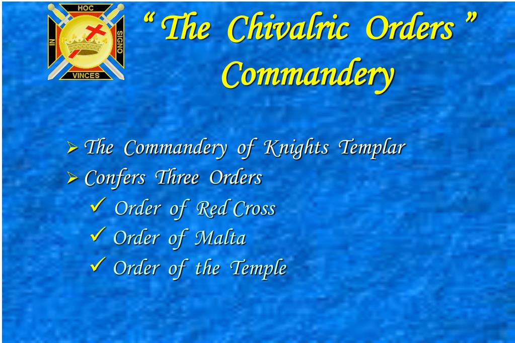 """ The  Chivalric  Orders "" Commandery"