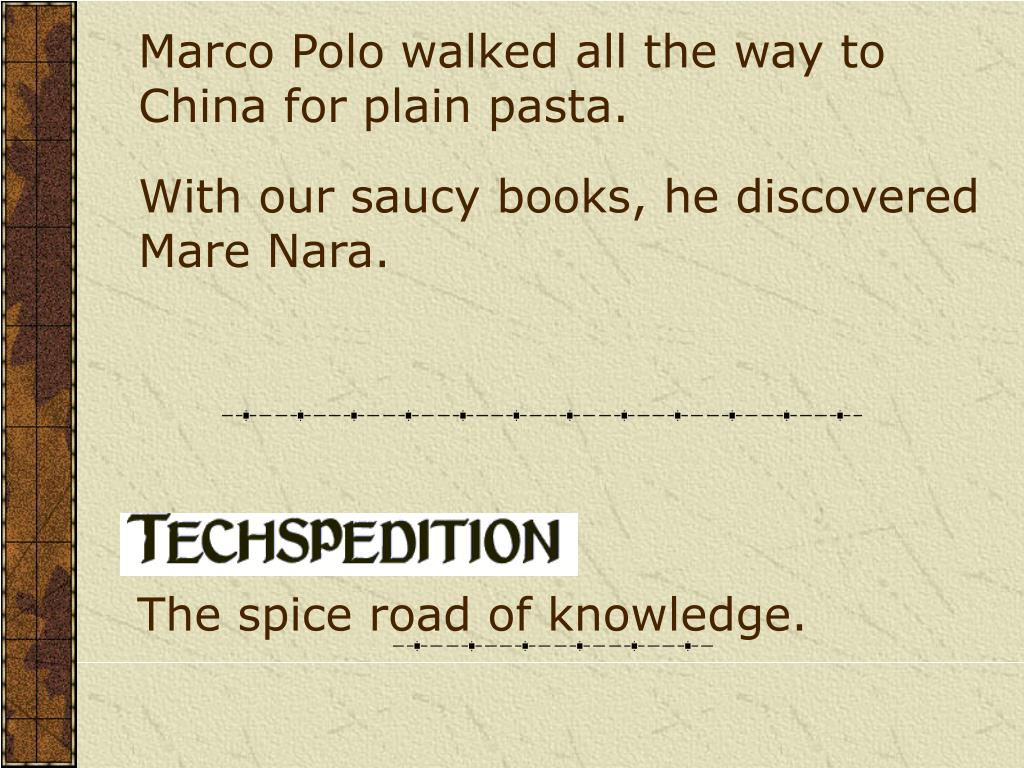 The spice road of knowledge.