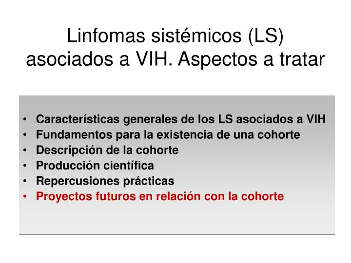 Linfomas sistémicos (LS) asociados a VIH. Aspectos a tratar
