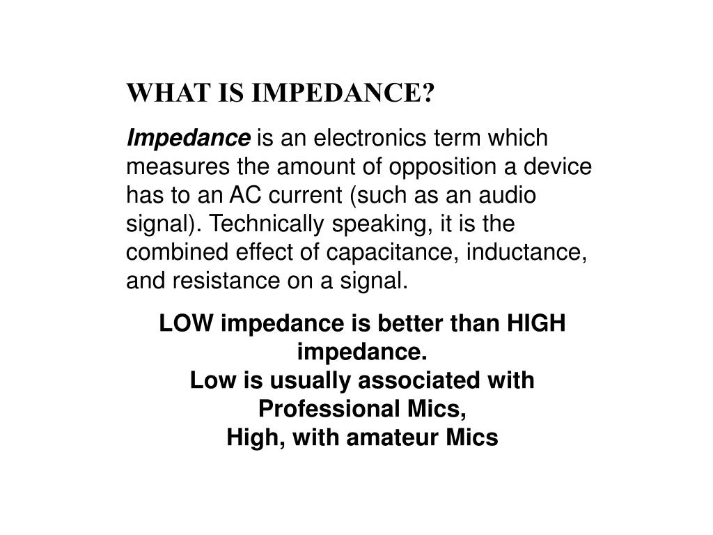 WHAT IS IMPEDANCE?