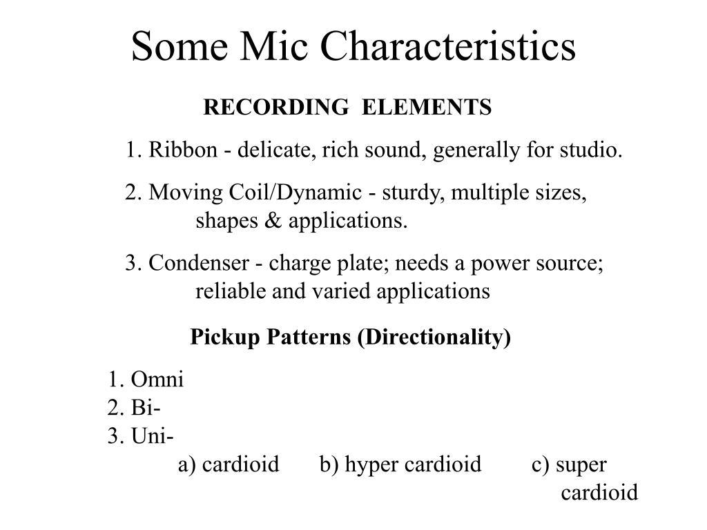 Some Mic Characteristics