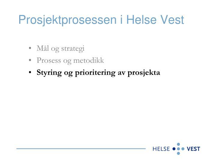 Prosjektprosessen i Helse Vest