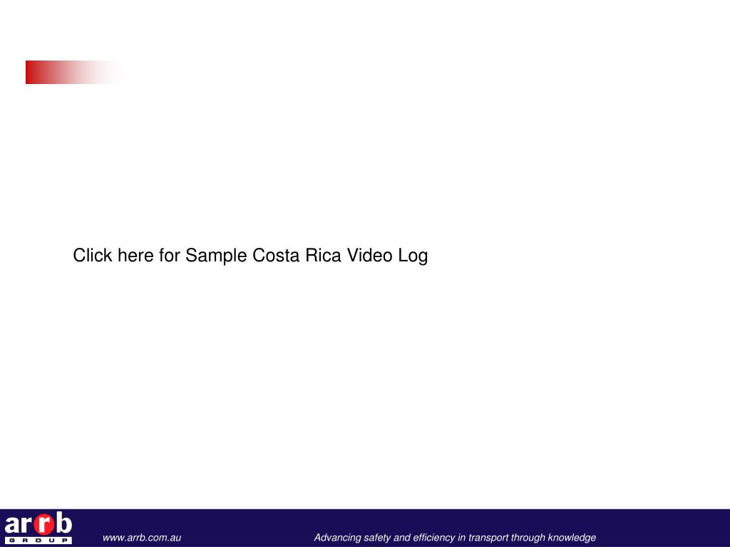 Click here for Sample Costa Rica Video Log