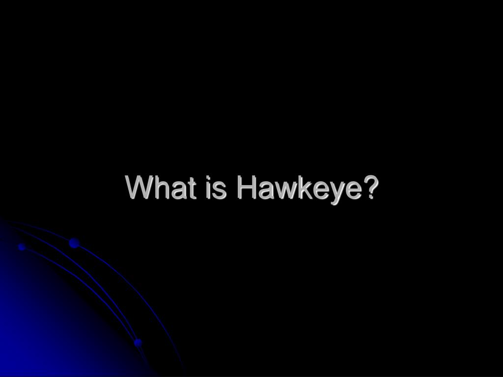 What is Hawkeye?