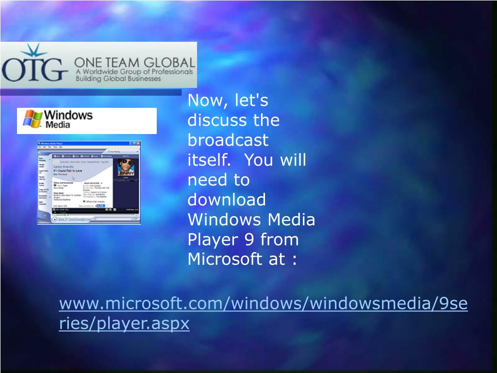 Now, let's discuss the broadcast itself.  You will need to download Windows Media Player 9 from Microsoft at :