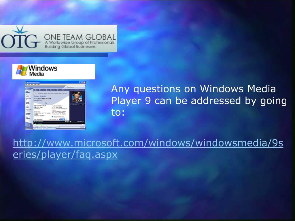 Any questions on Windows Media Player 9 can be addressed by going to: