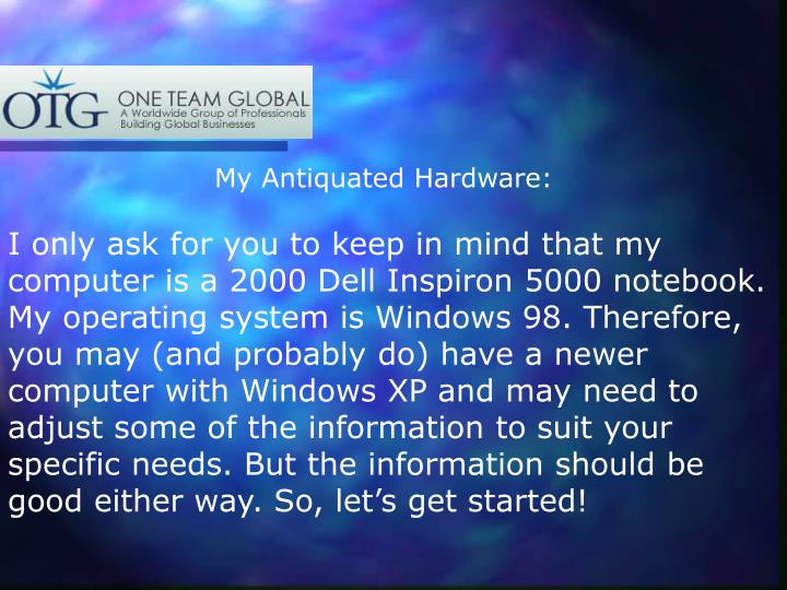I only ask for you to keep in mind that my computer is a 2000 Dell Inspiron 5000 notebook. My operat...