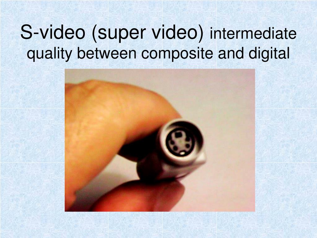S-video (super video)