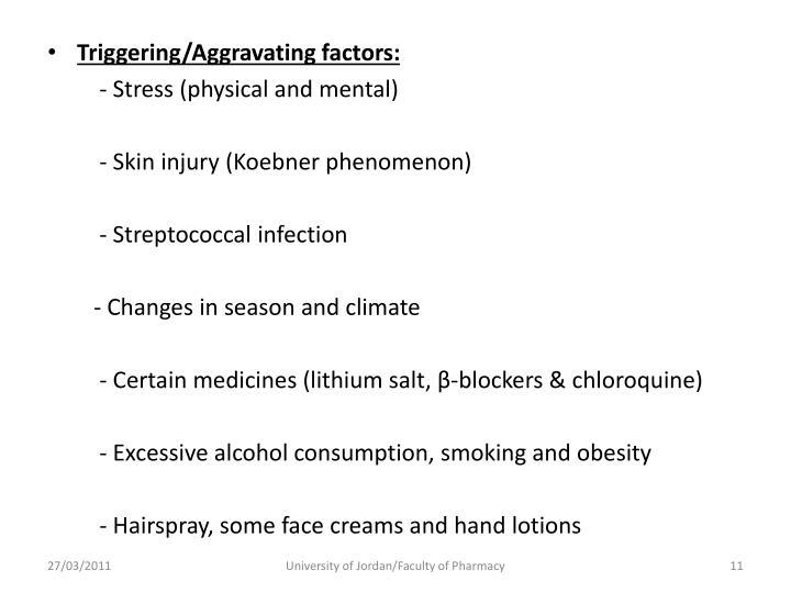 Triggering/Aggravating factors:
