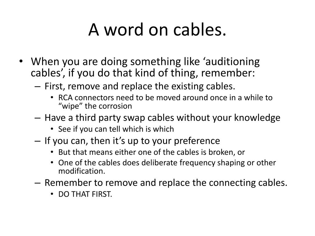 A word on cables.