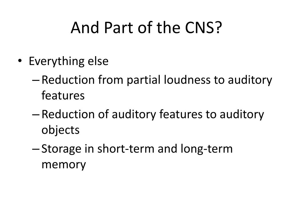 And Part of the CNS?