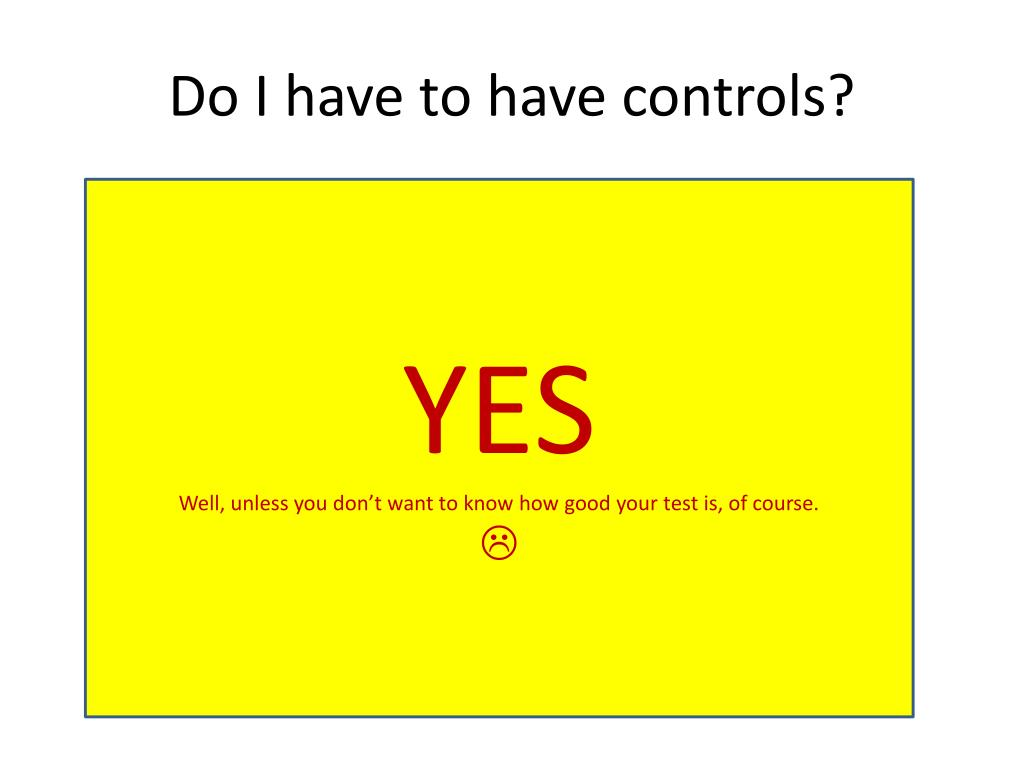 Do I have to have controls?