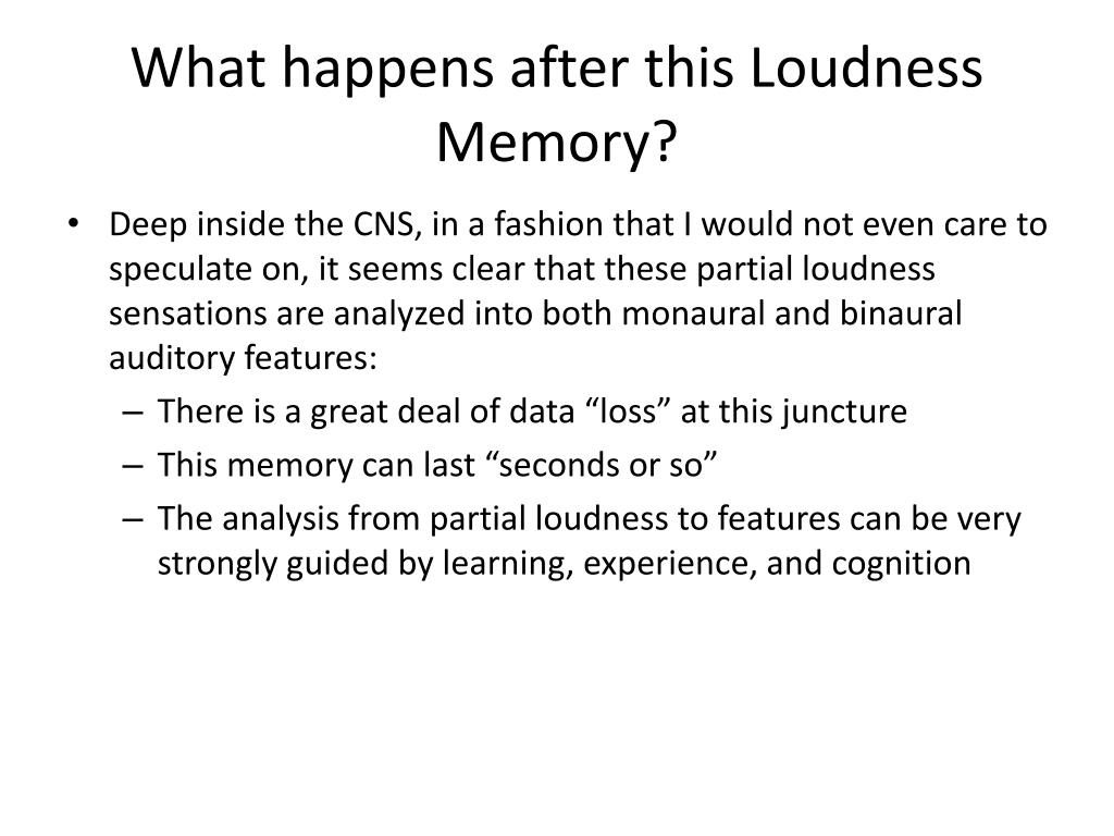 What happens after this Loudness Memory?