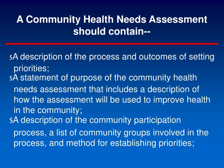 A Community Health Needs Assessment should contain--