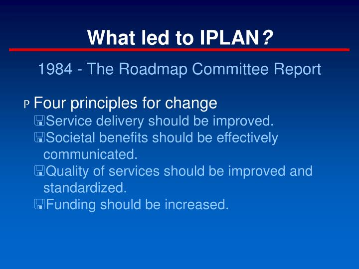 What led to IPLAN