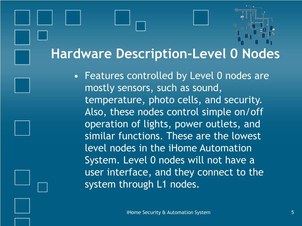 Hardware Description-Level 0 Nodes
